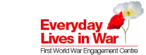 Everyday Lives in War First World War Engagement Centre