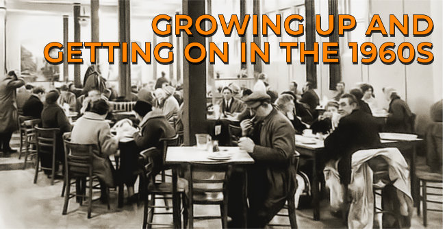 Growing Up and Getting On in the 1960s